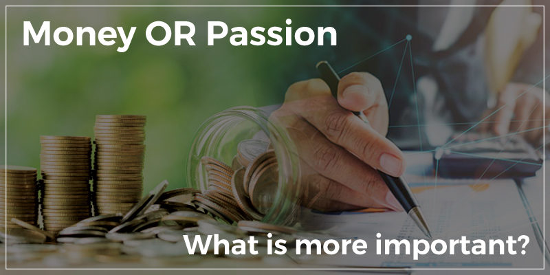 money or passion